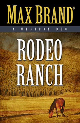 Rodeo Ranch: A Western Duo: Max Brand