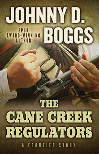 9781432828523: The Cane Creek Regulators: A Frontier Story