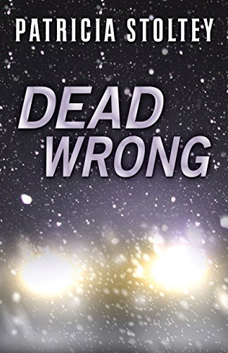 Dead Wrong: Stoltey, Patricia