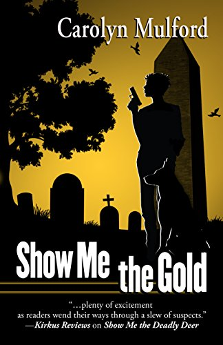 SHOW ME THE GOLD: Mulford, Carolyn