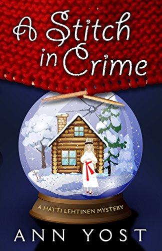A Stitch in Crime (A Hattie Lehtinen Mystery): Yost, Ann