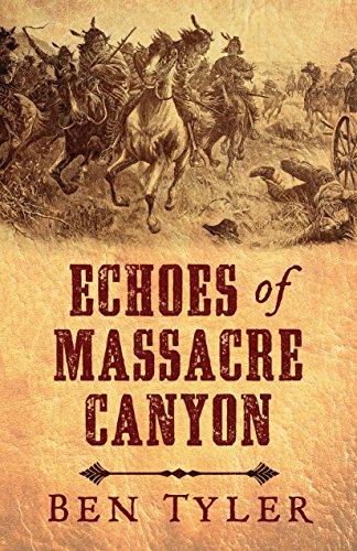 Echoes of Massacre Canyon: Ben Tyler