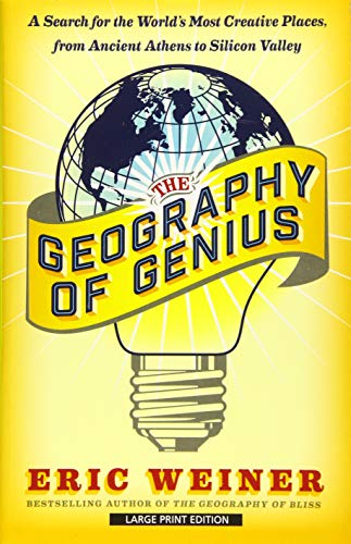 9781432837426: The Geography of Genius: A Search for the World's Most Creative Places from Ancient Athens to Silicon Valley (Thorndike Press Large Print Popular and Narrative Nonfiction Identifiers)