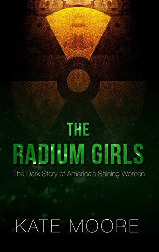 9781432839031: The Radium Girls: The Dark Story of America's Shining Women (Thorndike Press Large Print Popular and Narrative Nonfiction)