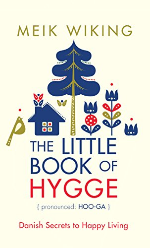 9781432839673: The Little Book of Hygge: Danish Secrets to Happy Living (Thorndike Large Print Lifestyles)