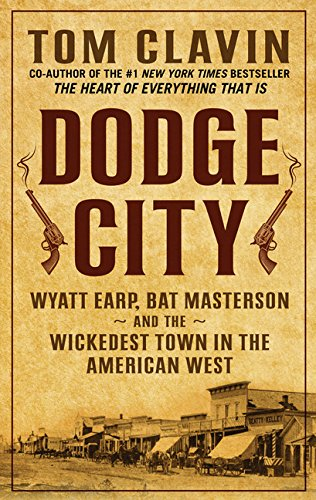 9781432840358: Dodge City: Wyatt Earp, Bat Masterson, and the Wickedest Town in the American West (Thorndike Press Large Print Bill's Bookshelf)