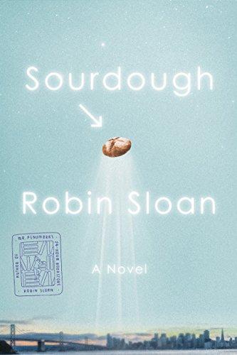 Sourdough: Robin Sloan
