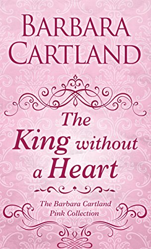 The King Without a Heart: Barbara Cartland