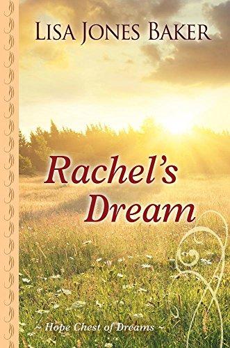 Rachel's Dream: Lisa Jones Baker