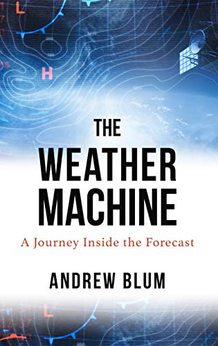 Book Cover: The Weather Machine: A Journey Inside the Forecast