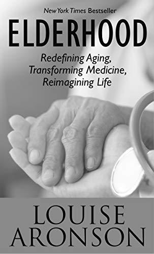 9781432870829: Elderhood: Redefining Aging, Transforming Medicine, Reimagining Life (Thorndike Large Print Lifestyles)