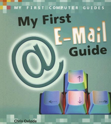 My First e-Mail Guide: Chris Oxlade