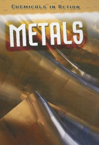 9781432900540: Metals (Chemicals in Action)