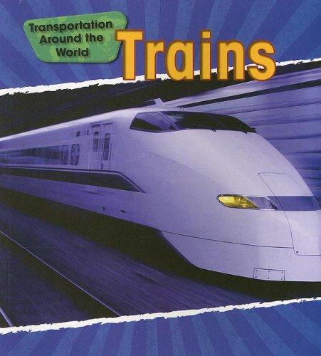 9781432902131: Trains (Transportation Around the World)