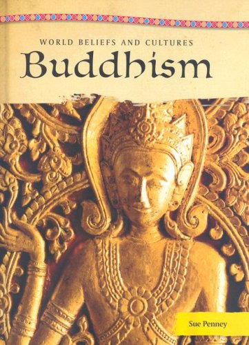 Buddhism (World Beliefs And Cultures): Penney, Sue
