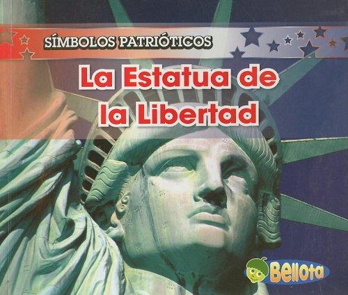 La Estatua de la Libertad (Símbolos patrióticos) (Spanish Edition): Harris, Nancy