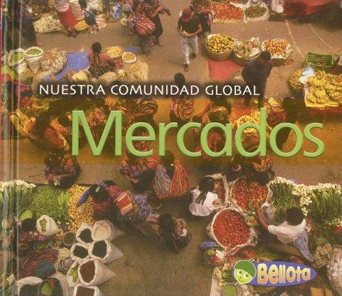 9781432904463: Mercados = Markets (Nuestra Comunidad Global / Our Global Community)