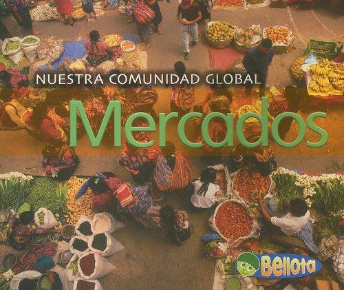 9781432904555: Mercados/ Markets (Nuestra Comunidad Global/ Our Global Community)