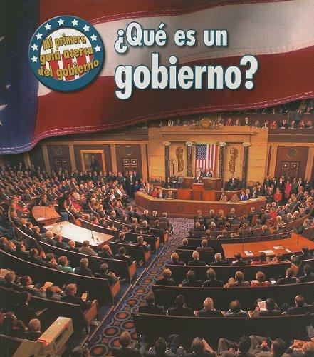 ¿Qué es un gobierno? (Mi primera guía acerca del gobierno) (Spanish Edition) (1432904841) by Nancy Harris