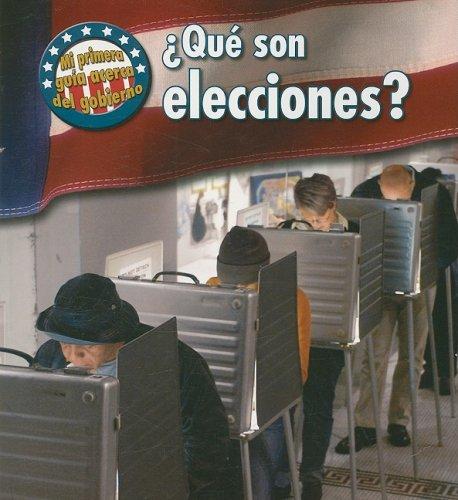 Qué son elecciones? (Mi primera guía acerca del gobierno) (Spanish Edition): Nancy ...