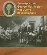 George Washington y la Guerra Revolucionaria = George Washington and the Revolutionary War (Epoca de...) (Spanish Edition) (1432905864) by Trumbauer, Lisa