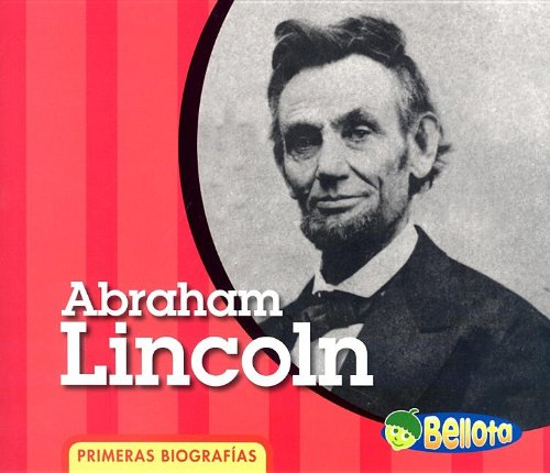 9781432906610: Abraham Lincoln (Primeras biografías) (Spanish Edition)