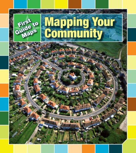 9781432908003: Mapping Your Community (First Guides to Maps)