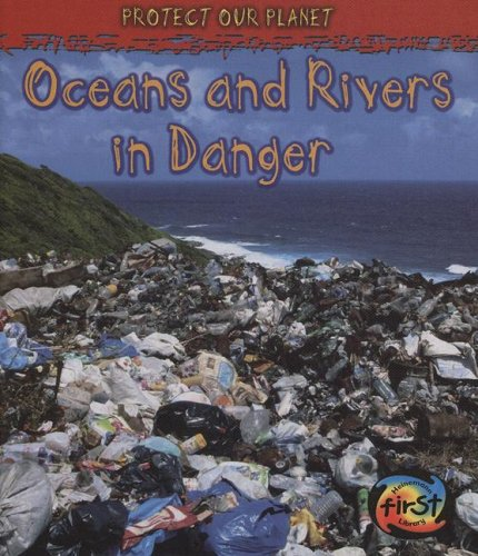 9781432909260: Oceans and Rivers in Danger (Protect Our Planet)