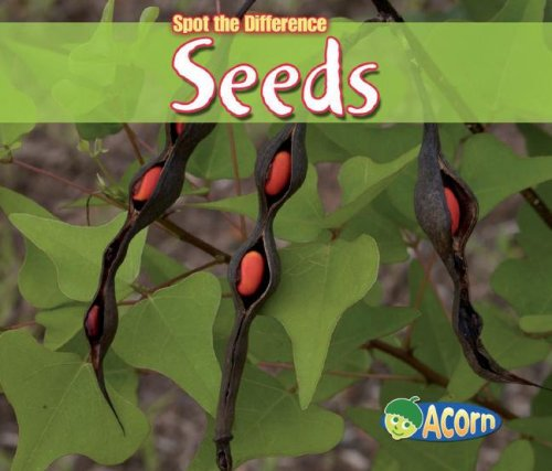 Seeds (Spot the Difference: Plants): Charlotte Guillain
