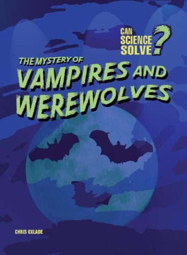 9781432910280: The Mystery of Vampires and Werewolves (Can Science Solve?)
