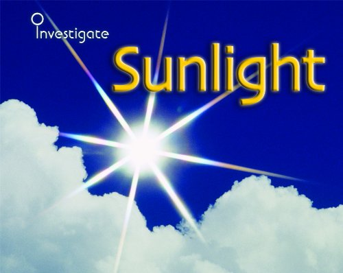 Sunlight (Investigate!) (1432913964) by Sue Barraclough