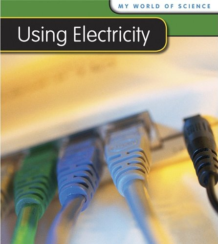 9781432914622: Using Electricity (My World Of Science)
