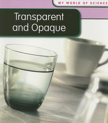 9781432914745: Transparent and Opaque (My World Of Science)