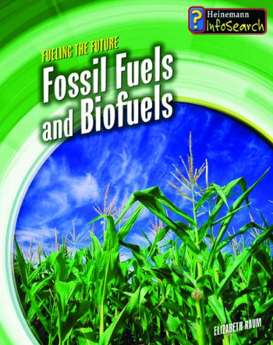 Fossil Fuels and Biofuels (Fueling the Future): Elizabeth Raum