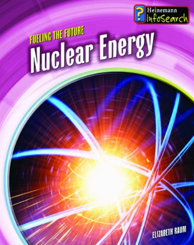 Nuclear Energy (Fueling the Future): Elizabeth Raum