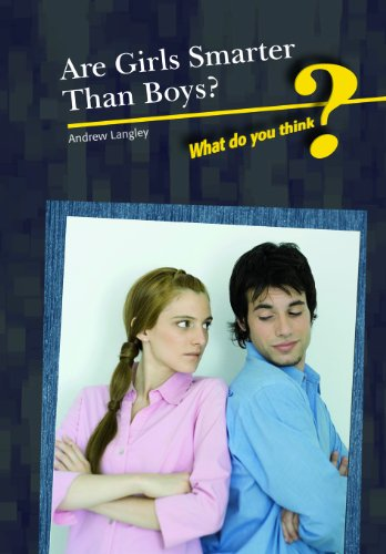 Are Girls Smarter Than Boys? (What Do You Think?): Langley, Andrew