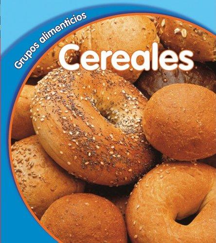 Cereales (Grupos alimenticios) (Spanish Edition): Lola M. Schaefer