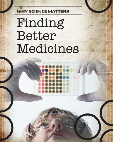 Finding Better Medicines (Why Science Matters): Coad, John