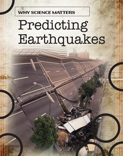 9781432918446: Predicting Earthquakes (Why Science Matters)