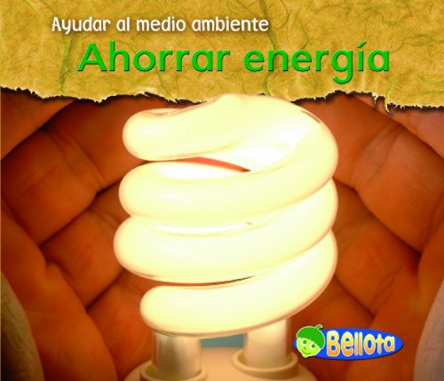 9781432918712: Ahorrar energia / Saving Energy (Ayudar Al Medio Ambiente / Help the Environment)
