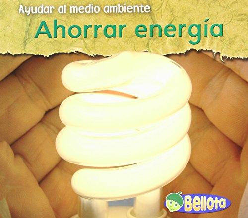 9781432918774: Ahorrar energía (Ayudar al medio ambiente) (Spanish Edition)