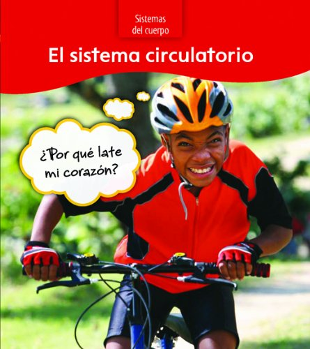 9781432920555: El sistema circulatorio / The Circulatory System: Por Que Late Mi Corazon? / Why Does My Heart Beat? (Sistemas Del Cuerpo / Body Systems)