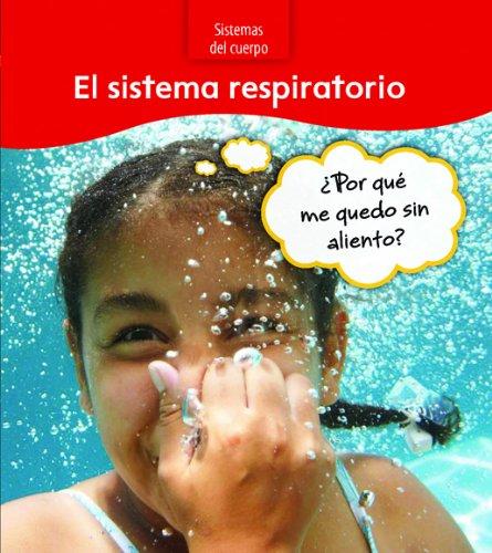 9781432920562: El sistema respiratorio: ¿Por qué me quedo sin aliento? (Sistemas del cuerpo) (Spanish Edition)