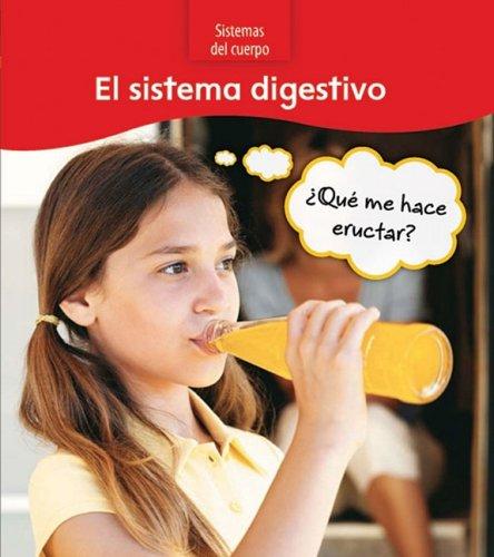 9781432920593: El sistema digestivo: ¿Qué me hace eructar? (Sistemas del cuerpo) (Spanish Edition)
