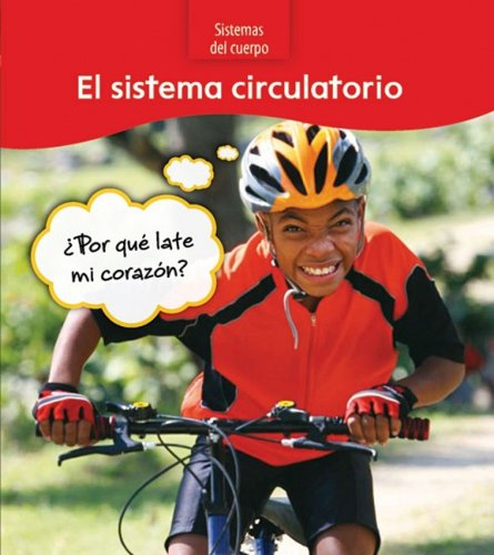 9781432920616: El sistema circulatorio / The Circulatory System: Por Que Late Mi Corazon? (Sistemas Del Cuerpo / Body Systems)
