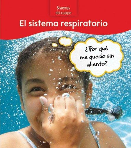 9781432920623: El sistema respiratorio: ¿Por qué me quedo sin aliento? (Sistemas del cuerpo) (Spanish Edition)
