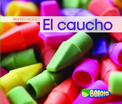 9781432920753: El caucho (Materiales) (Spanish Edition)