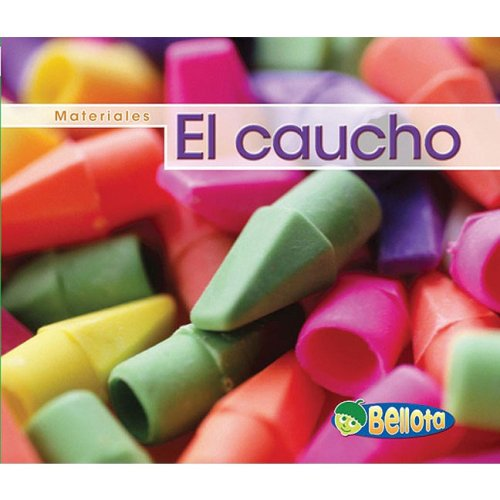 9781432920845: El caucho (Materiales) (Spanish Edition)