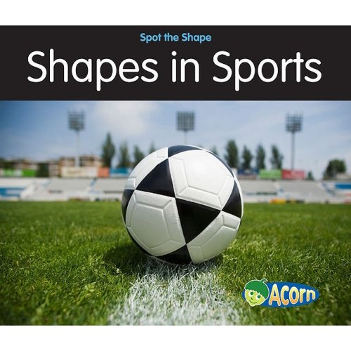 9781432921767: Shapes in Sports (Spot the Shape!)
