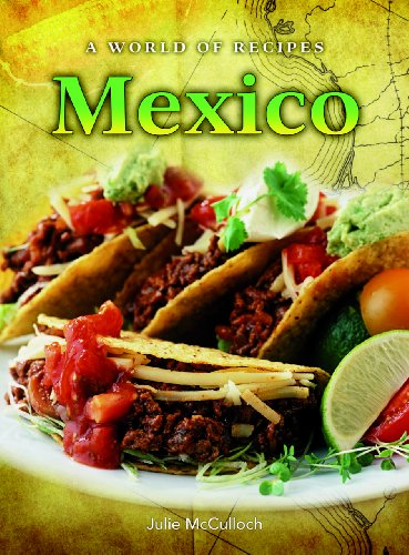 Mexico (A World of Recipes): McCulloch, Julie